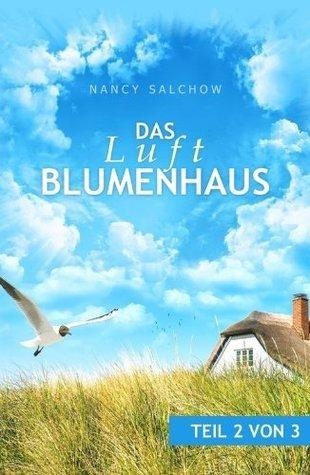 DAS LUFTBLUMENHAUS 2: Edition Nancy Salchow  by  Nancy Salchow