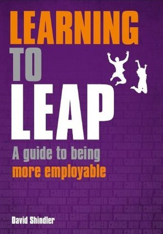 Learning to Leap, A Guide To Being Employable David Shindler