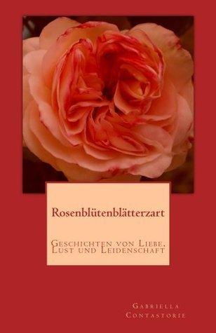 Rosenblütenblätterzart Gabriella Contastorie