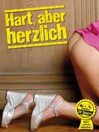 Hart, aber herzlich (Meine erotische Bibliothek)  by  Di Lauro, Angelina