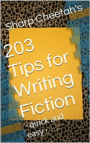 Sharp Cheetahs 203 Tips for Writing Fiction  by  Randy A Brown