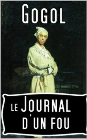 Le journal dun fou  by  Nikolai Gogol