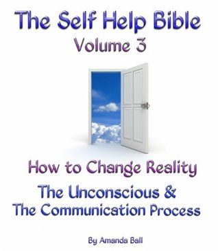 How to Change Reality. The Unconscious & The Communication Process  by  Amanda Ollier
