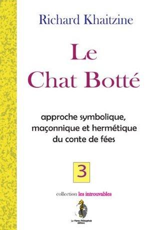 Le Chat Botté (Contes de fées)  by  Richard Khaitzine
