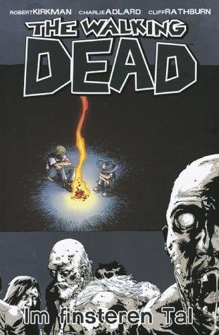 The Walking Dead 9: Im finsteren Tal  by  Robert Kirkman