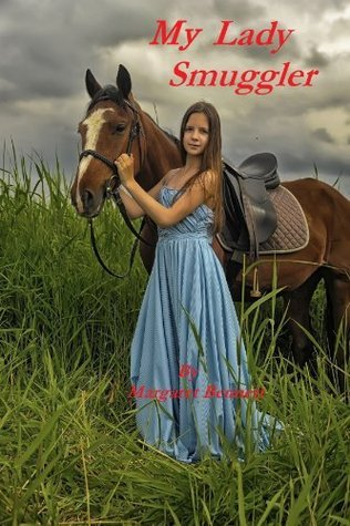 My Lady Smuggler  by  Margaret Bennett