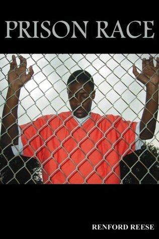 Prison Race  by  Renford Reese