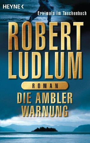 Die Ambler-Warnung: Roman  by  Robert Ludlum