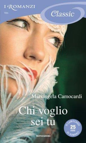 Chi voglio sei tu  by  Mariangela Camocardi