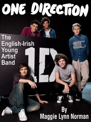One Direction: The English-Irish Young Artist Band  by  Maggie Lynn Norman