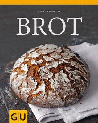Brot (GU Themenkochbuch)  by  Bernd Armbrust