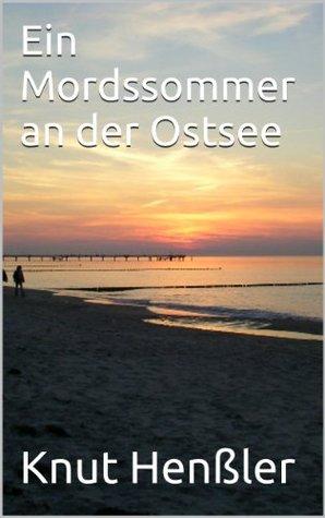Die Frau Aus Der Ostsee: Frische Kriminalgeschichten Vom Mare Balticum  by  Knut Henßler
