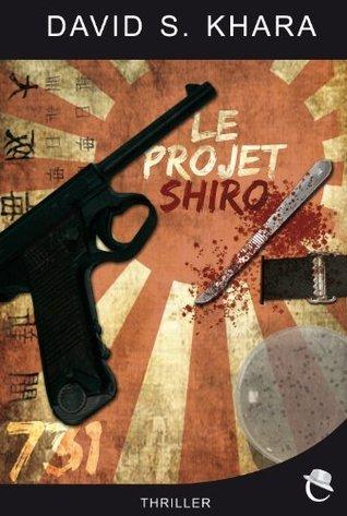 Le Projet Shiro David S. Khara