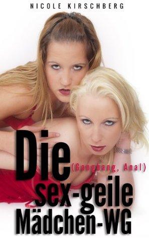 Die sex-geile Mädchen-WG (Gangbang, Anal)  by  Nicole Kirschberg