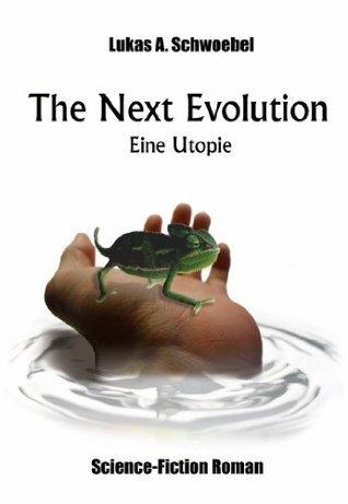 Next Evolution  by  Lukas Schwoebel
