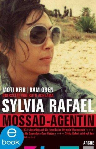 Sylvia Rafael. Mossad Agentin  by  Moti Kfir