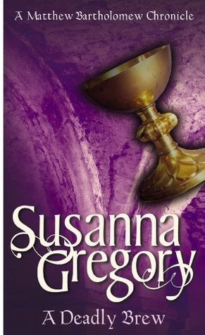 A Deadly Brew: The Fourth Chronicle Of Matthew Bartholomew Susanna Gregory