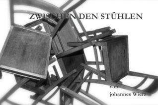 ZWISCHEN DEN STÜHLEN (Kärnten Saga) (German Edition)  by  Johannes Wierz