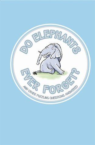 Do Elephants Ever Forget? (Buster Books) Guy Campbell