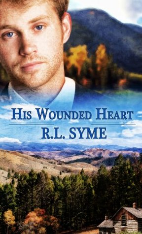 His Wounded Heart  by  R.L. Syme
