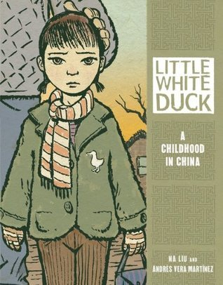Little White Duck: A Childhood in China (Nonfiction - Grades 4-8) Na Liu