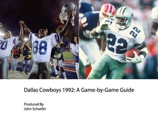 Dallas Cowboys 1992: A Game-by-Game Guide John Schaefer