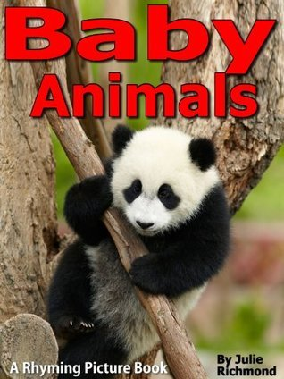 Baby Animals - A Rhyming Picture Book (Fun Picture Books For Children)  by  Julie Richmond