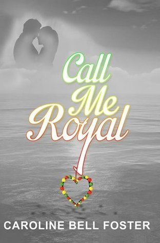 Call Me Royal (The Call Center Series BK1) Caroline Bell Foster