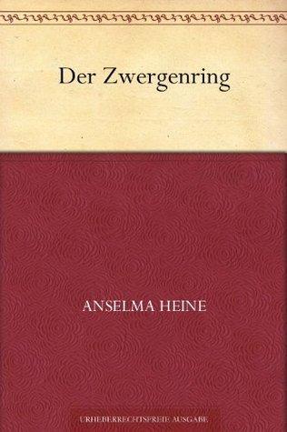 Der Zwergenring  by  Anselma Heine