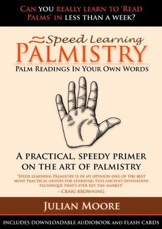 Palmistry - Palm Readings In Your Own Words  by  Julian Moore