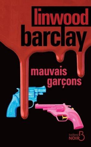 Mauvais Garçons  by  Linwood Barclay
