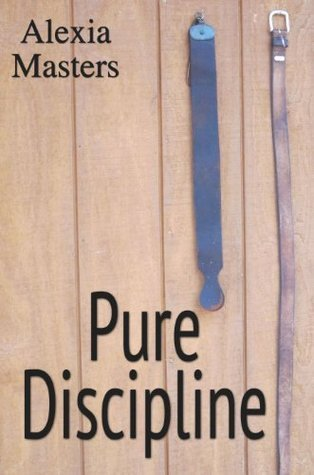 Pure Discipline  by  Alexia Masters