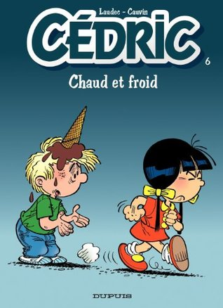 Cédric - 6 - CHAUD ET FROID  by  Raoul Cauvin