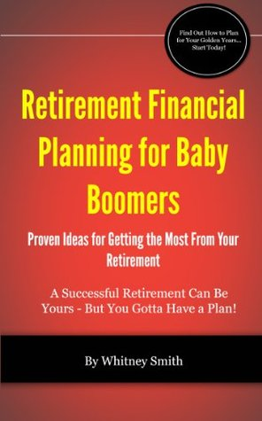 Retirement Financial Planning for Baby Boomers Whitney Smith