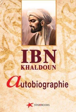 Autobiographie (Biographies)  by  Ibn Khaldoun