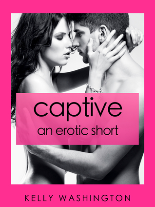 Captive  by  Kelly Washington