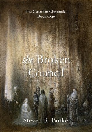 The Broken Council (The Guardian Chronicles 1)  by  Steven R. Burke