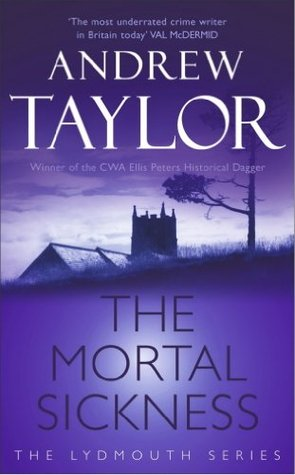 The Mortal Sickness: The 2nd Novel in the Lydmouth Crime Series  by  Andrew  Taylor