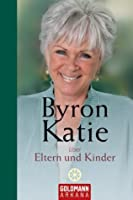 On Parents And Children (Volume 2)  by  Byron Katie