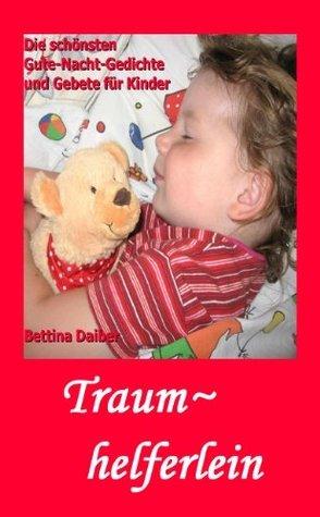 Traumhelferlein - die schönsten Gute-Nacht-Gedichte und Gebete für Kinder Bettina Daiber