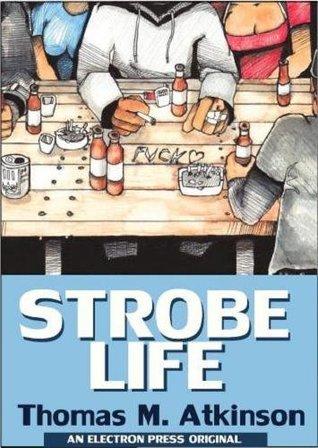 Strobe Life  by  Thomas Atkinson