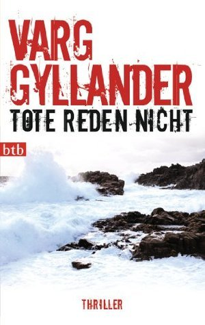 Tote reden nicht: Thriller Varg Gyllander