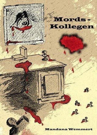 Mords-Kollegen  by  Mandana Wemmert