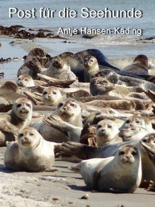 Post für die Seehunde  by  Antje Hansen-Käding