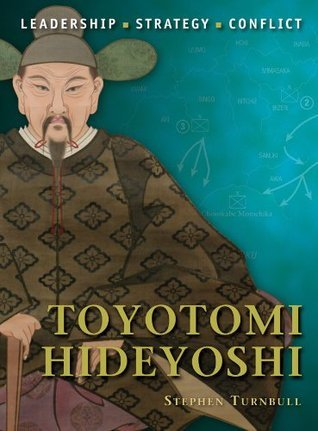 Toyotomi Hideyoshi  by  Stephen Turnbull