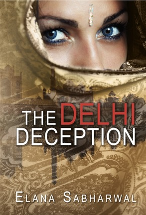 The Delhi Deception Elana Sabharwal