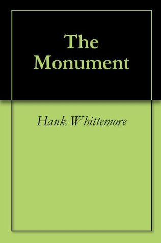 The Monument  by  Hank Whittemore