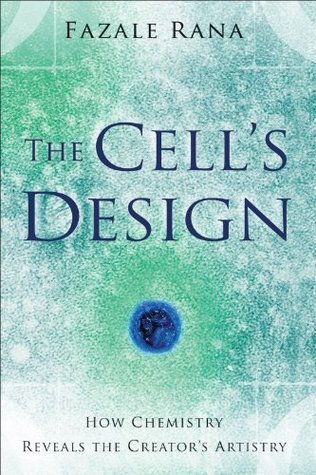 Cells Design, The (Reasons to Believe): How Chemistry Reveals the Creators Artistry  by  Fazale Rana