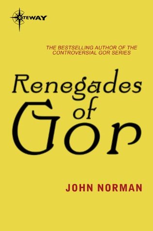 Renegades of Gor: Gor: Book Twenty Three John Norman