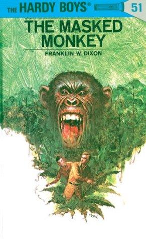 Hardy Boys 51: The Masked Monkey Franklin W. Dixon